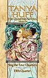 TANYA HUFF: The Quarters Novels: Sing the Four Quarters / Fifth Quarter