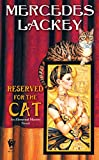 Lackey, Mercedes: Reserved for the Cat (Elemental Masters, Book 5)