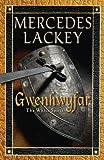 Lackey, Mercedes: Gwenhwyfar: The White Spirit (A Novel of King Arthur) (Arthurian Novel)