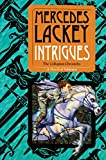 Lackey, Mercedes: Intrigues: Book Two of the Collegium Chronicles (A Valdemar Novel)