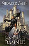 Smith, Sherwood: Banner of the Damned (Daw Books Collectors)