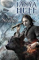 The Silvered by Tanya Huff