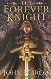 Marco, John: The Forever Knight: A Novel of the Bronze Knight (Books of the Bronze Knight)