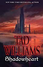 Shadowmarch, book 4: Shadowheart by Tad…