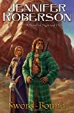 Roberson, Jennifer: Sword-Bound: A Novel of Tiger and Del