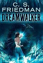 Dreamwalker by C. S. Friedman