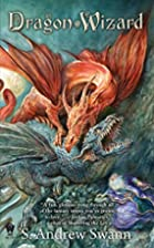 Dragon Wizard by S. Andrew Swann