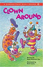 Clown Around (Compass Point Early Readers)…