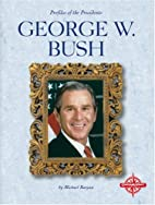 George W. Bush (Profiles of the Presidents)…