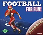 Football for Fun! (For Fun!: Sports) by Kenn…