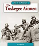 Brooks, Philip: The Tuskegee Airmen (We the People (Compass Point Books Hardcover))