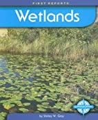 Wetlands (First Reports: Biomes) by Shirley…