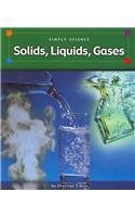 Solids, Liquids, Gases (Simply Science) by…