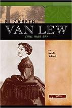 Elizabeth Van Lew: Civil War Spy (Signature…