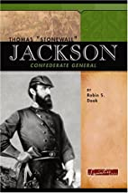 Thomas Stonewall Jackson: Confederate…