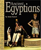 Ancient Egyptians (Ancient Civilizations) by…