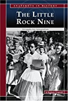 Little Rock Nine: Struggle for Integration…