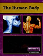 The Human Body (Mission: Science) by Connie…