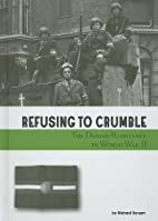 Refusing to Crumble: The Danish Resistance…