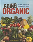 Going Organic: A Healthy Guide to Making the…