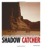 Shadow Catcher: How Edward S. Curtis…