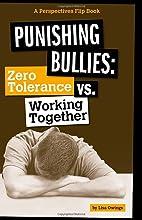 Punishing Bullies: Zero Tolerance vs.…