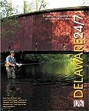 DK Publishing: Delaware 24/7 (America 24/7 State Books)