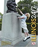 DK Publishing: Illinois 24/7 (America 24/7 State Books)