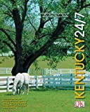 DK Publishing: Kentucky 24/7 (America 24/7 State Books)