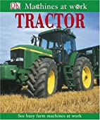 Tractor (Machines at Work) by DK