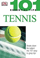 101 Essential Tips: Tennis by Paul Douglas