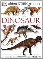 Dinosaur: Ultimate Sticker Book (Ultimate…
