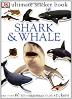 Shark & Whale: Ultimate Sticker Book…