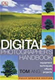 Tom Ang: Digital Photographer's Handbook, Updtated Edition
