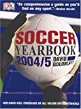 Goldblatt, David: Soccer Yearbook 2004-5: The Complete Guide to the World Game