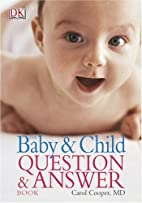 The Baby and Child Question and Answer Book…