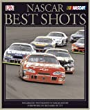 Dk Publishing: Nascar Best Shots: The Greatest Photography in Nascar History