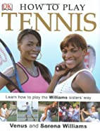 How to Play Tennis by Venus Williams