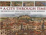 Steele, Philip: A City Through Time