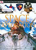 Stott, Carole: DK Eyewitness Books: Space Exploration