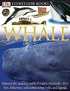 Whale (Eyewitness Books) by Vassili…