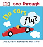 Dorling Kindersley Publishing Staff: Do Cars Fly?