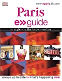 Blacker, Maryanne: Paris: E. Guide : In Style, in the Know, Online; Always Up-to-Date, What&#39;s Happening Now