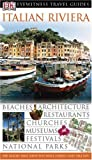Dk Publishing: DK Eyewitness Travel Guides The Italian Riviera