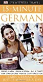 Dk Publishing: Dk Eyewitness Travel Guides 15-minute German