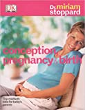 Stoppard, Miriam: Conception, Pregnancy and Birth