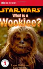 DK Readers: Star Wars What is a Wookiee? by…