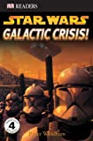 Windham, Ryder: DK Readers: Star Wars: Galactic Crisis!
