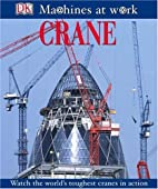 Crane (Machines at Work) by DK Publishing