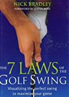 The 7 Laws of the Golf Swing by Nick Bradley